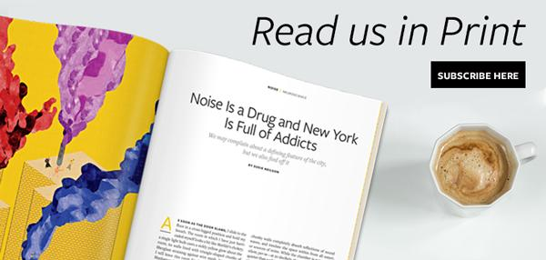 Noise Is a Drug and New York Is Full of Addicts - Issue 38